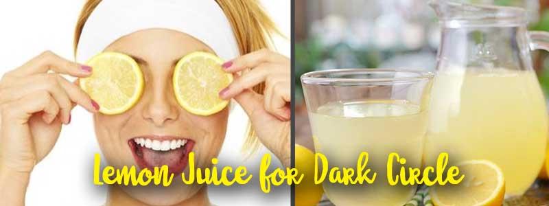 Lemon Juice for Dark Circle