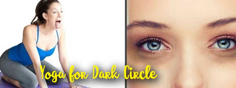 Yoga for Dark Circle