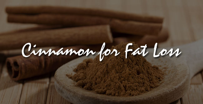 cinnamon for fat loss